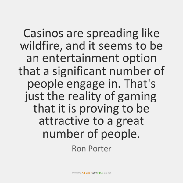 Casinos are spreading like wildfire, and it seems to be an entertainment ...