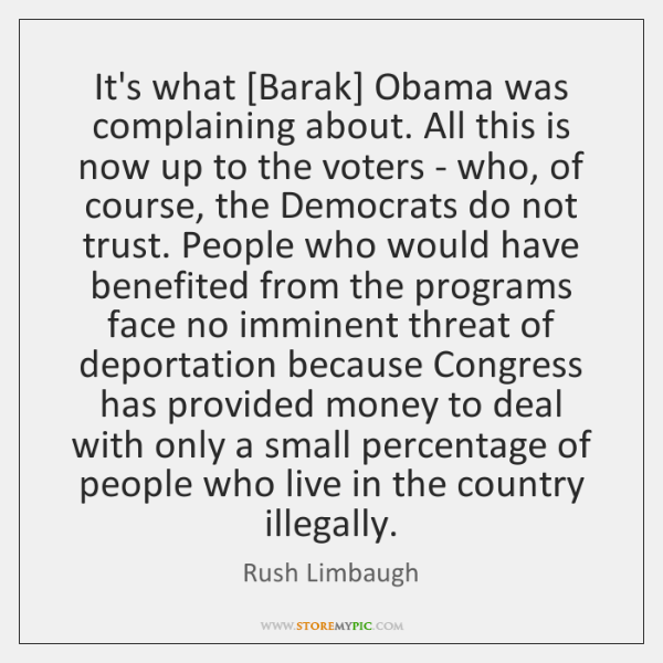 It's what [Barak] Obama was complaining about. All this is now up ...