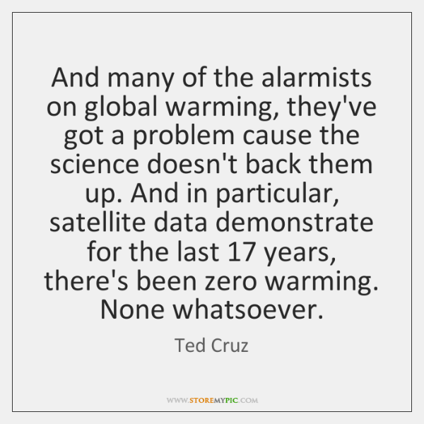 And many of the alarmists on global warming, they've got a problem ...