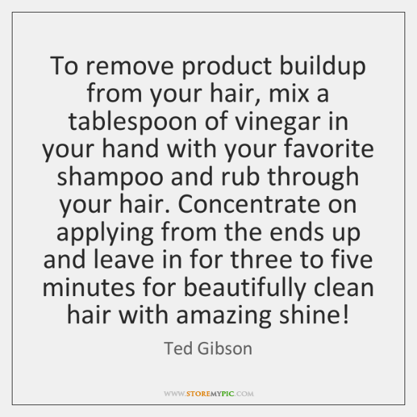 To remove product buildup from your hair, mix a tablespoon of vinegar ...