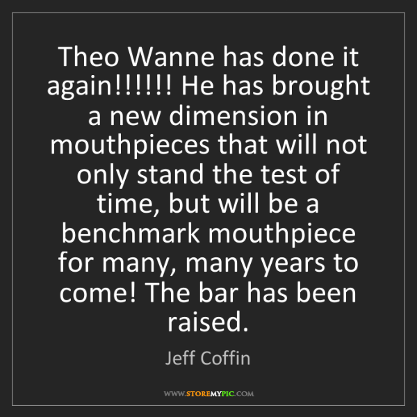 Jeff Coffin: Theo Wanne has done it again!!!!!! He has brought a new...