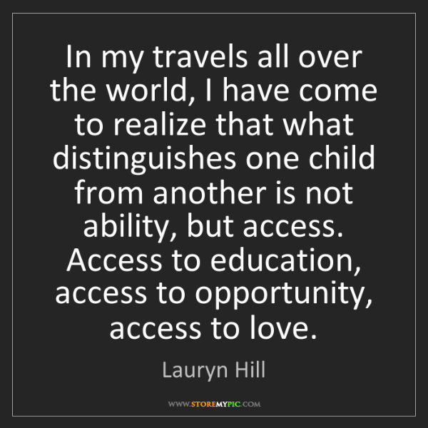 Lauryn Hill: In my travels all over the world, I have come to realize...