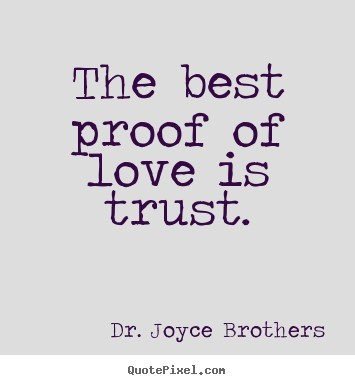 The Best Proof Of Love Is Trust 001 Storemypic