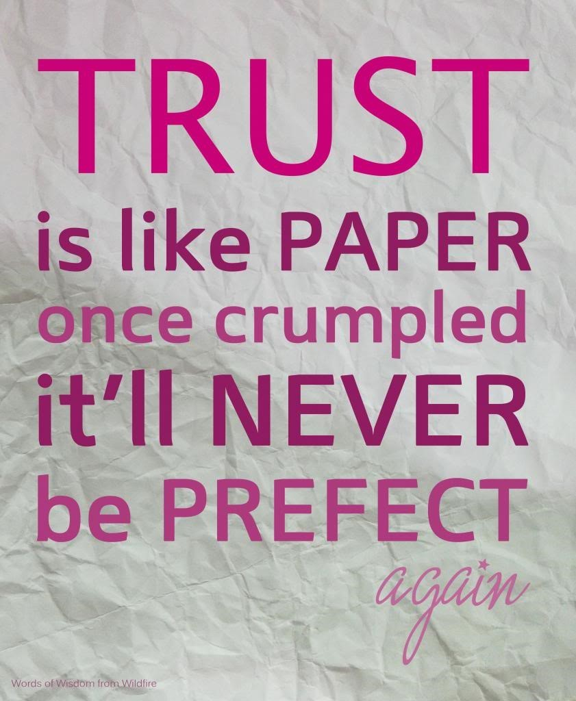 Trust Is Like Paper Once Crumpled Itll Never Be Prefect Storemypic