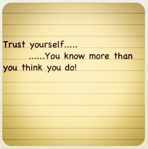 Trust Yourself You Know More Than You Think You Do 001 Storemypic