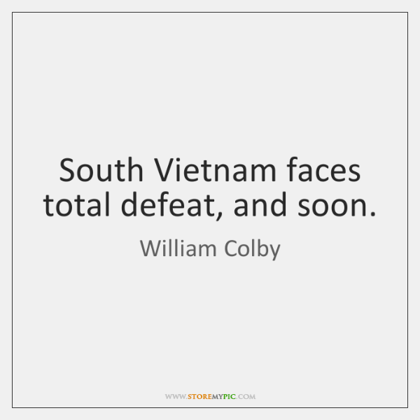 South Vietnam faces total defeat, and soon.