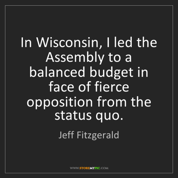 Jeff Fitzgerald: In Wisconsin, I led the Assembly to a balanced budget...