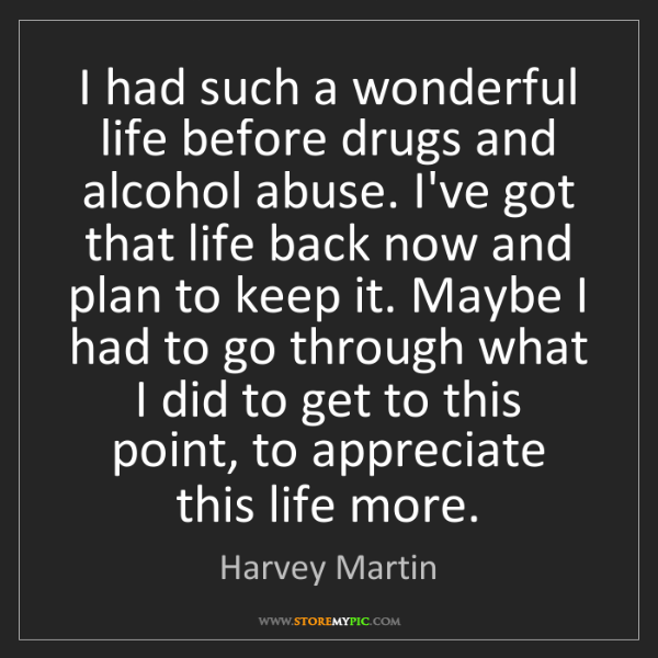 Harvey Martin: I had such a wonderful life before drugs and alcohol...