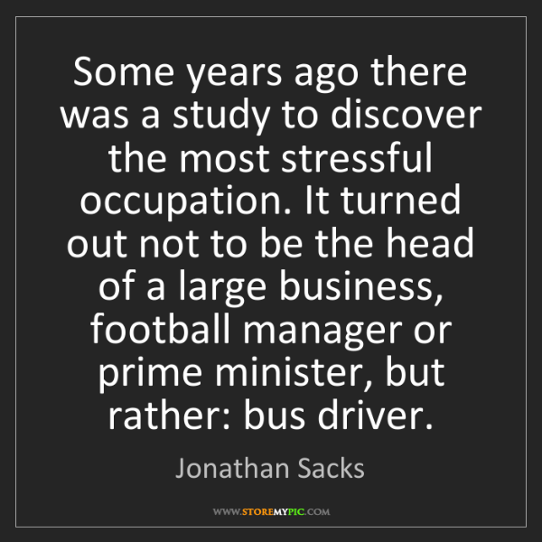 Jonathan Sacks: Some years ago there was a study to discover the most...
