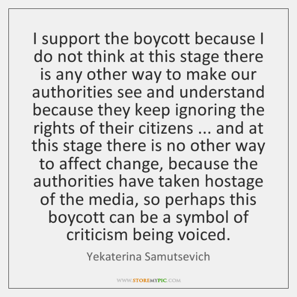 I support the boycott because I do not think at this stage ...