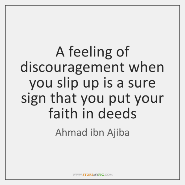 A feeling of discouragement when you slip up is a sure sign ...
