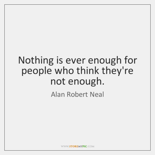 Not ever enough