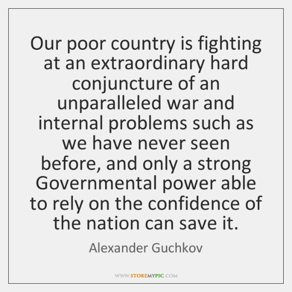 Our poor country is fighting at an extraordinary hard conjuncture of an ...