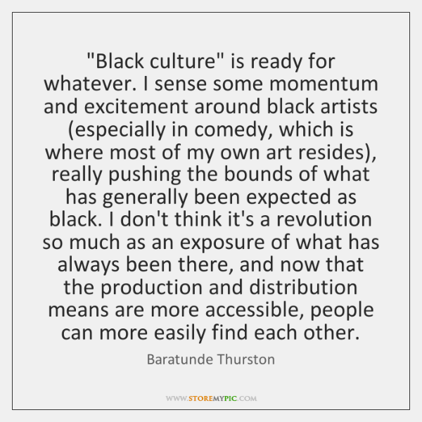 """""""Black culture"""" is ready for whatever. I sense some momentum and excitement ..."""