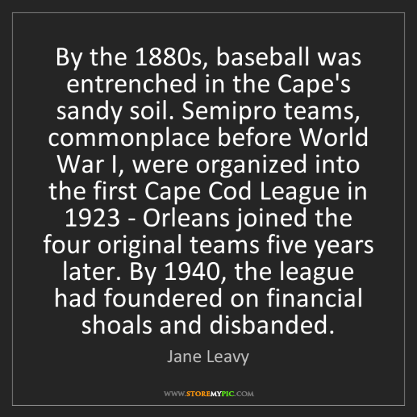 Jane Leavy: By the 1880s, baseball was entrenched in the Cape's sandy...