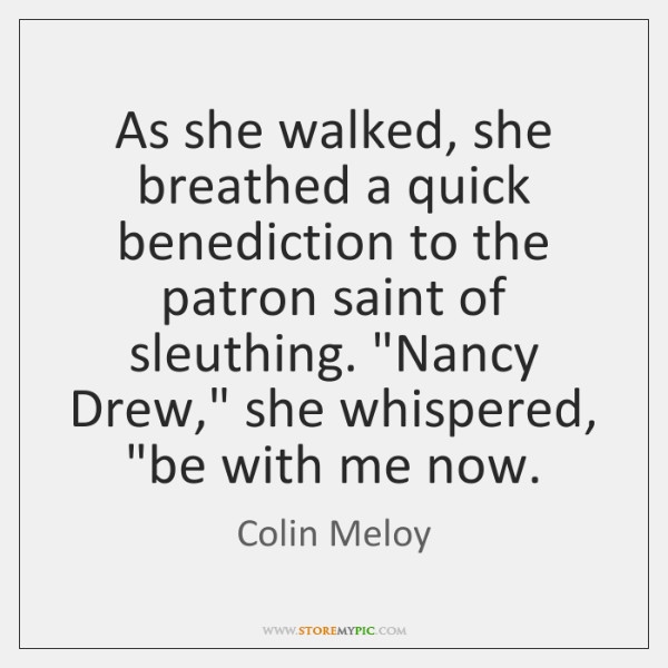 As she walked, she breathed a quick benediction to the patron saint ...