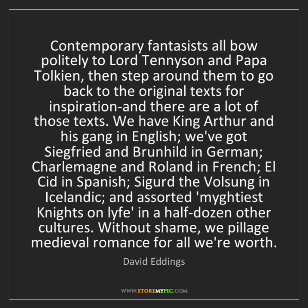 David Eddings: Contemporary fantasists all bow politely to Lord Tennyson...