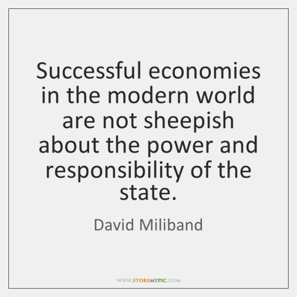 Successful economies in the modern world are not sheepish about the power ...