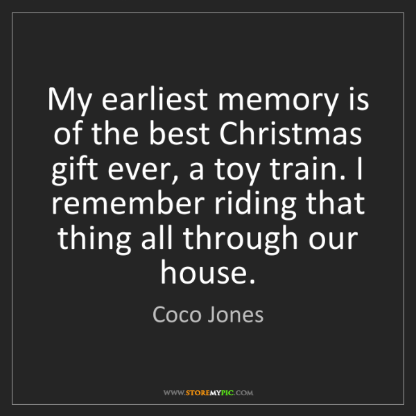 Coco Jones: My earliest memory is of the best Christmas gift ever,...