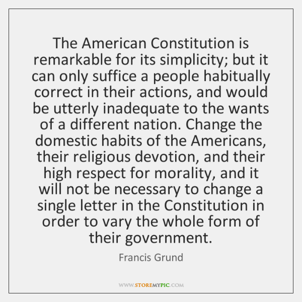 The American Constitution is remarkable for its simplicity; but it can only ...