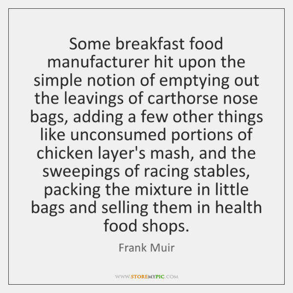 Some breakfast food manufacturer hit upon the simple notion of emptying out ...