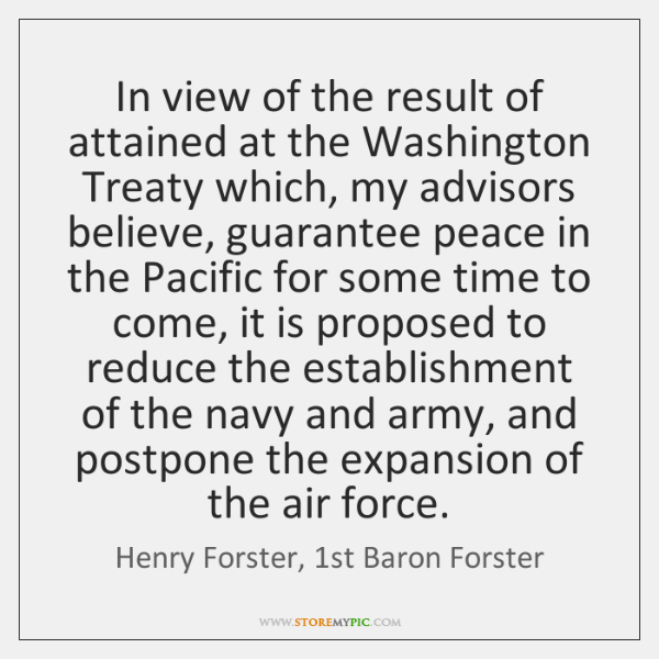 In view of the result of attained at the Washington Treaty which, ...