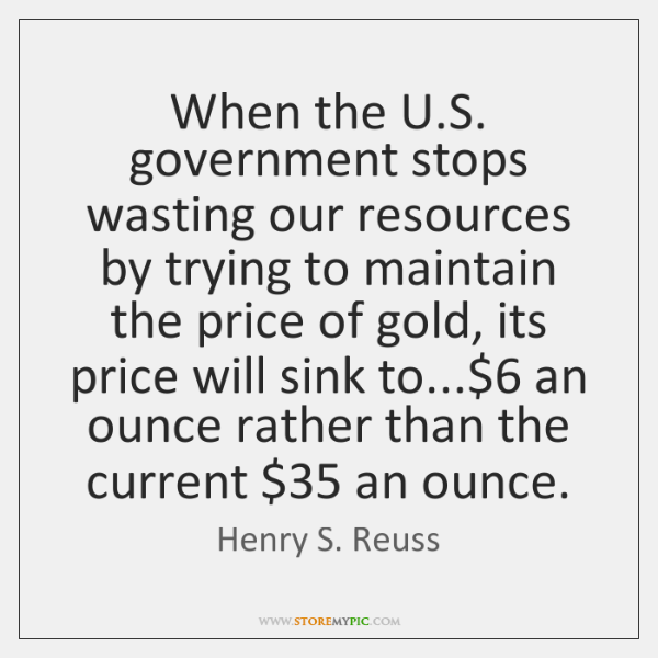 When the U.S. government stops wasting our resources by trying to ...