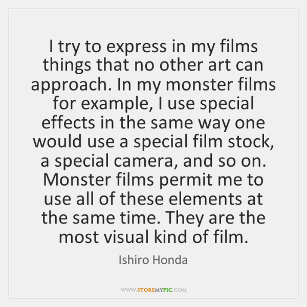 I try to express in my films things that no other art ...