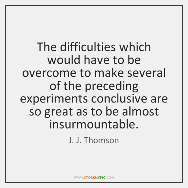 The difficulties which would have to be overcome to make several of ...