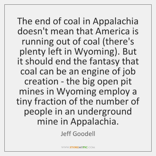 The end of coal in Appalachia doesn't mean that America is running ...