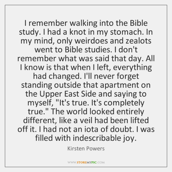 I remember walking into the Bible study. I had a knot in ...