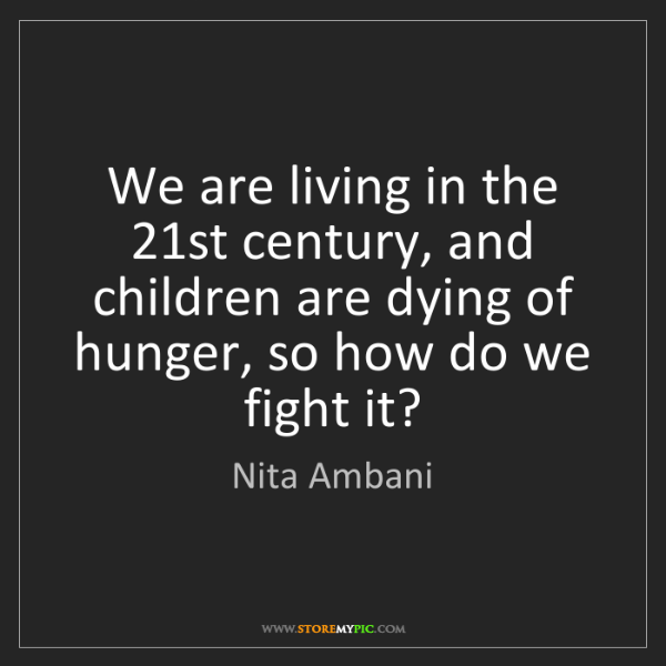 Nita Ambani: We are living in the 21st century, and children are dying...