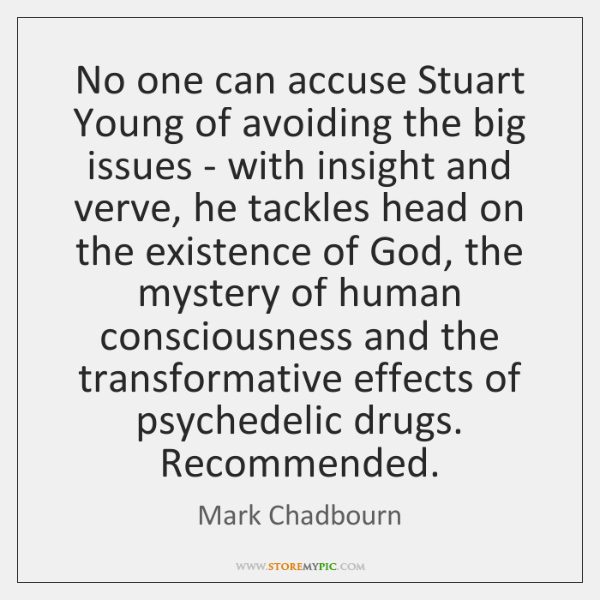 No one can accuse Stuart Young of avoiding the big issues - ...