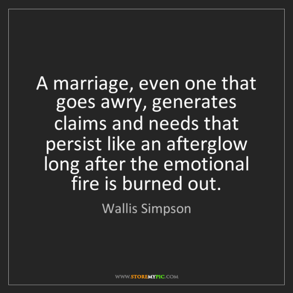 Wallis Simpson: A marriage, even one that goes awry, generates claims...