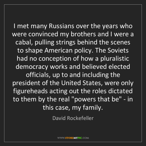 David Rockefeller: I met many Russians over the years who were convinced...