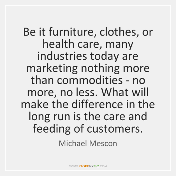 Be it furniture, clothes, or health care, many industries today are marketing ...