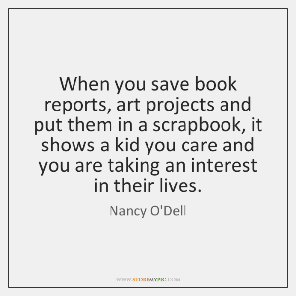 When you save book reports, art projects and put them in a ...