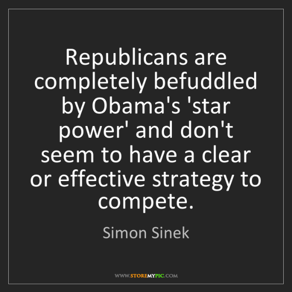 Simon Sinek: Republicans are completely befuddled by Obama's 'star...