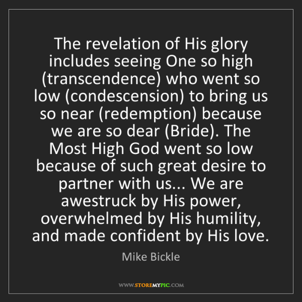 Mike Bickle: The revelation of His glory includes seeing One so high...