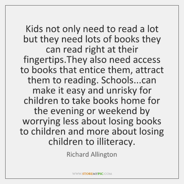 Kids not only need to read a lot but they need lots ...