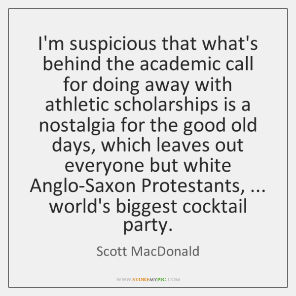 I'm suspicious that what's behind the academic call for doing away with ...