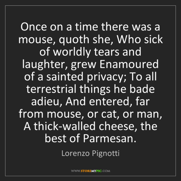 Lorenzo Pignotti: Once on a time there was a mouse, quoth she, Who sick...