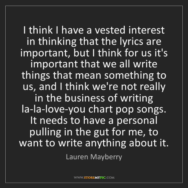 Lauren Mayberry: I think I have a vested interest in thinking that the...