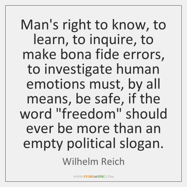 Man's right to know, to learn, to inquire, to make bona fide ...