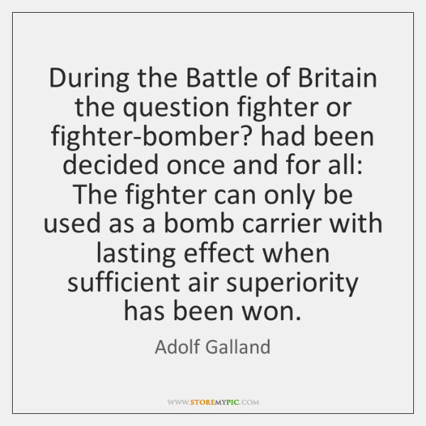 During the Battle of Britain the question fighter or fighter-bomber? had been ...
