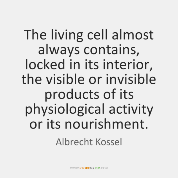 The living cell almost always contains, locked in its interior, the visible ...