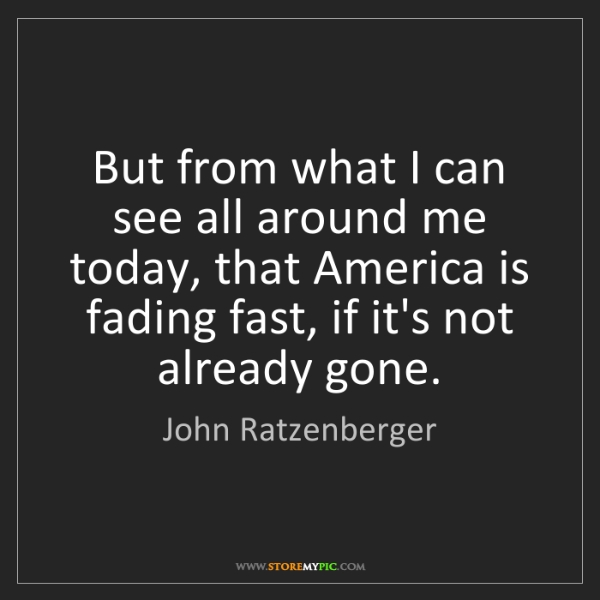 John Ratzenberger: But from what I can see all around me today, that America...