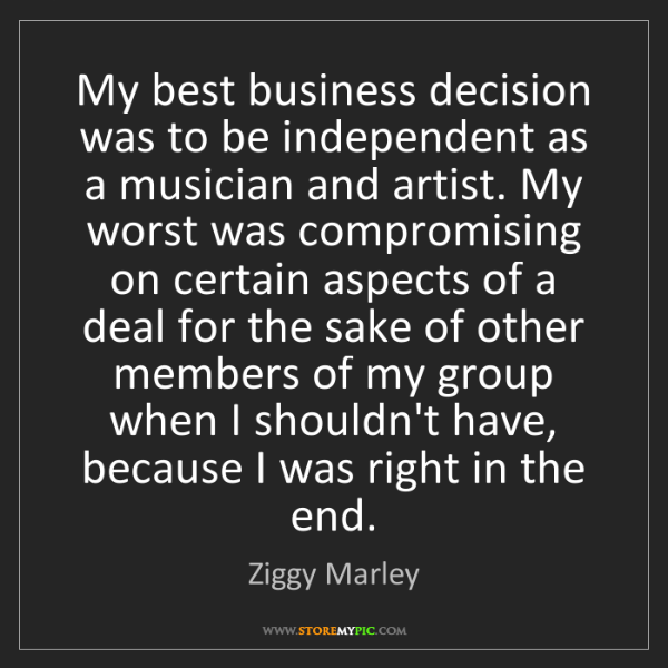 Ziggy Marley: My best business decision was to be independent as a...