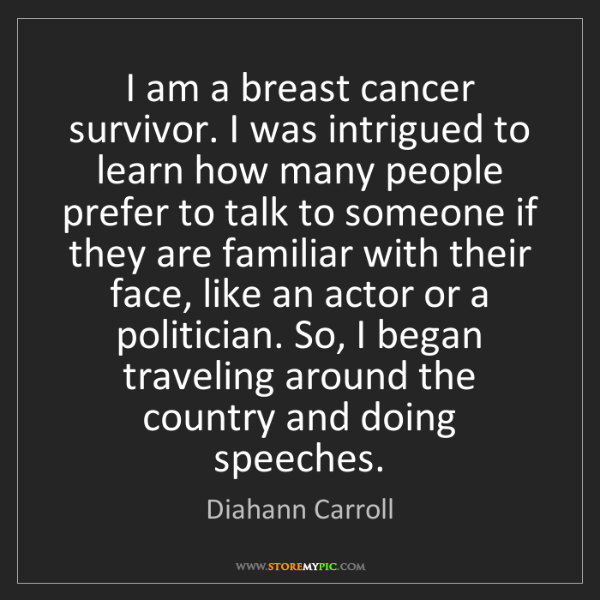 Diahann Carroll: I am a breast cancer survivor. I was intrigued to learn...