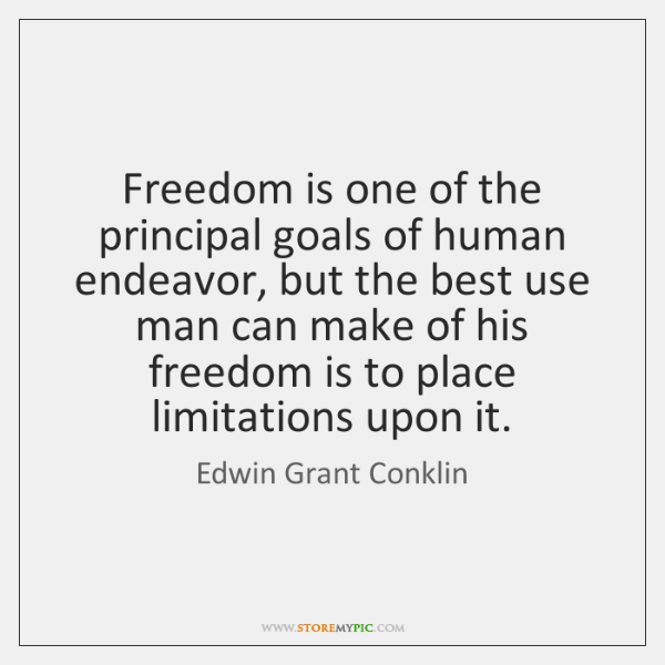 Freedom is one of the principal goals of human endeavor, but the ...